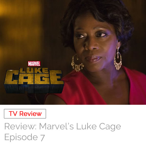 TV Review: Marvel's Luke Cage – Episode 7
